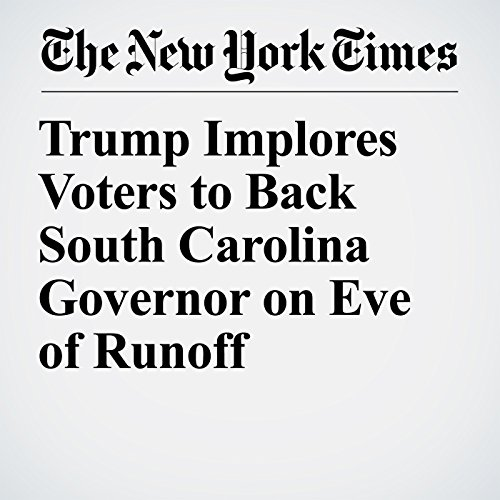 Trump Implores Voters to Back South Carolina Governor on Eve of Runoff copertina
