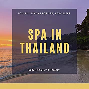 Spa In Thailand - Soulful Tracks For Spa, Easy Sleep, Body Relaxation & Therapy