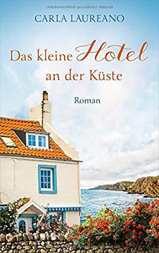 Das kleine Hotel an der Küste: Roman