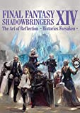 FINAL FANTASY XIV: SHADOWBRINGERS The Art of Reflection - Histories Forsaken - (デジタル版SE-MOOK)