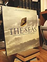 The Seas: A Celebration of Nature, in Word and Image 1561385069 Book Cover