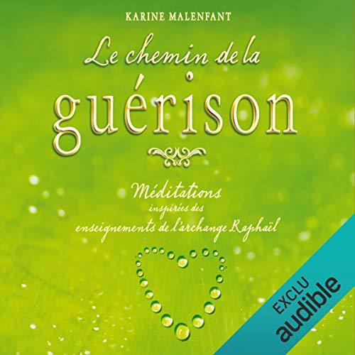 Le chemin de la guérison : Méditations inspirées des enseignements de l'Archange Raphaël audiobook cover art