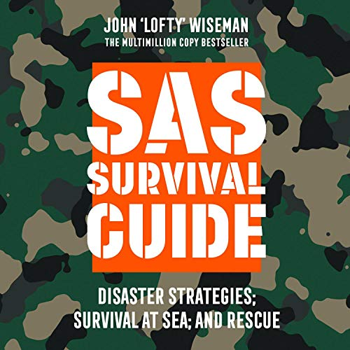 SAS Survival Guide - Disaster Strategies; Survival at Sea; and Rescue: The Ultimate Guide to Surviving Anywhere audiobook cover art