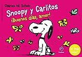 Snoopy Y Carlitos 6. ¡Buenos Días, Amor! (ILUSTRADO)