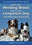 Teach Your Herding Breed to Be a Great Companion Dog: From Obsessive to Outstanding