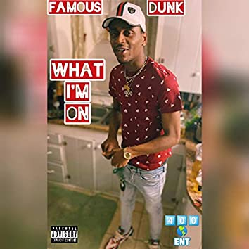What I'm on (feat. Pour Up)