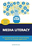 Media Literacy: An essential guide to critical thinking skills for our complex digital