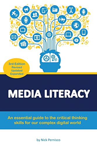 Compare Textbook Prices for Media Literacy: An essential guide to critical thinking skills for our complex digital world 3 Edition ISBN 9781087896304 by Pernisco, Nick
