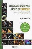 Echographie doppler pratique - Concept original du coeur modélisé en 3D ; Système de coupes guidées par des repères anatomiques ; Algorithme optimisé de l'examen
