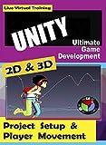 Unity 2D & 3D Ultimate Game Development Course - Project Setup & Player Movement