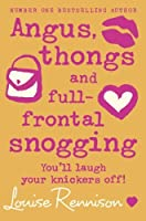 Angus, Thongs and Full-Frontal Snogging: You'll Laugh Your Knickers Off! (Confessions of Georgia Nicolson) by Louise Rennison(2005-08-01)