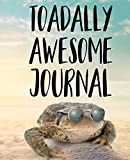 Toadally Awesome Journal: Cute Funny Toad - 7.5' X 9.25' 110 Pages Blank Lined Journal