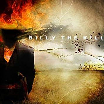 Billy, I Kill You