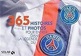 365 histoires et photos pour entrer dans la légende du PSG