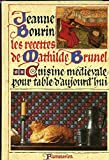 Les recettes de Mathilde Brunel, cuisine médiévale pour table d'aujourd'hui.
