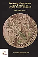 Darkness, Depression, and Descent in Anglo-Saxon England (Richard Rawlinson Center)