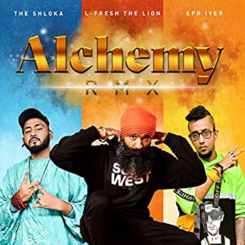 Alchemy RMX (feat. The shloka, Epr Iyer)