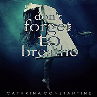 Don't Forget to Breathe                   Written by:                                                                                                                                 Cathrina Constantine                               Narrated by:                                                                                                                                 Caitlin Kelly                      Length: 8 hrs and 57 mins     Not rated yet     Overall 0.0