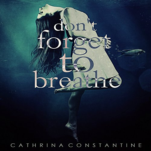 Don't Forget to Breathe audiobook cover art
