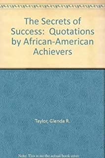 The Secrets of Success: Quotations by African-American Achievers