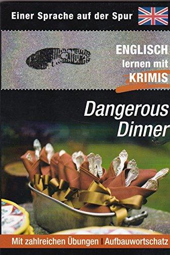 Einer Sprache auf der Spur. Dangerous Dinner. Englisch lernen mit KRIMIS. Mit zahlreichen Übungen - Aufbauwortschatz