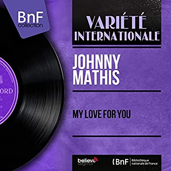 My Love for You (feat. Ralph Burns and His Orchestra) [Mono Version]