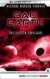 Michael Marcus Thurner: Bad Earth - Folge 03: Die letzte Enklave