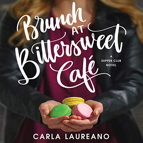 Brunch at Bittersweet Cafe Audiobook By Carla Laureano cover art