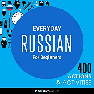 Everyday Russian for Beginners - 400 Actions & Activities     Beginner Russian #1              Autor:                                                                                                                                 Innovative Language Learning                               Sprecher:                                                                                                                                 RussianPod101.com                      Spieldauer: 1 Std. und 6 Min.     1 Bewertung     Gesamt 4,0
