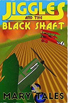Jiggles and the Black Shaft (The Adventures Of Jiggles Book 4) by [Mary Tales]