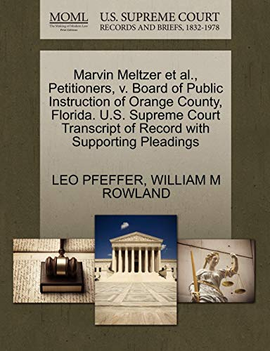 Marvin Meltzer et al., Petitioners, V. Board of Public Instruction of Orange County, Florida. U.S. Supreme Court Transcript of Record with Supporting
