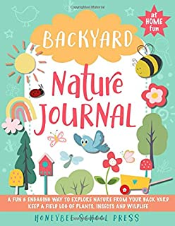 Backyard Nature Journal: Explore the web of life just beyond your door with this field log for young naturalists   Guided ...