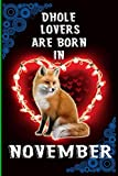 Dhole Lovers Are Born In November: Cute College Ruled Notebook. Pretty Lined Journal & Diary for Writing & Note Taking for Girls and Women Journal ... day, Dhole notebook, gift for women