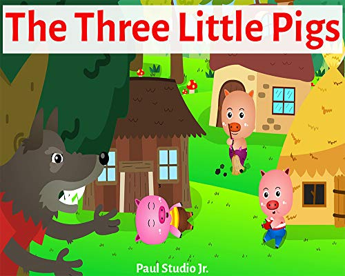 The Three Little Pigs : Book for kids: Bedtime Fantasy Stories Children Fairy Tale Ages 4-8 (Bedtime Stories Book for Boy and Girls 1) (English Edition)