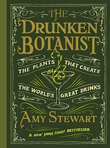Compare Textbook Prices for The Drunken Botanist 1st Edition ISBN 9781616200466 by Amy Stewart