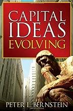 Capital Ideas Evolving by Peter L. Bernstein (2007-05-04)