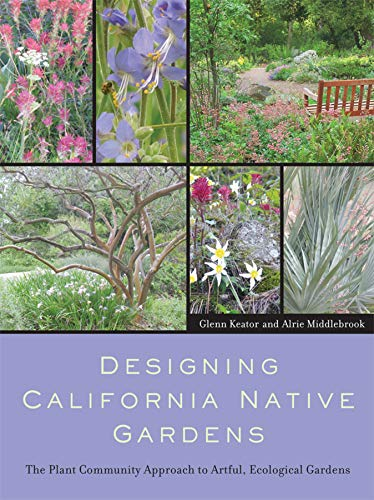 Designing California Native Gardens: The Plant Community Approach to Artful