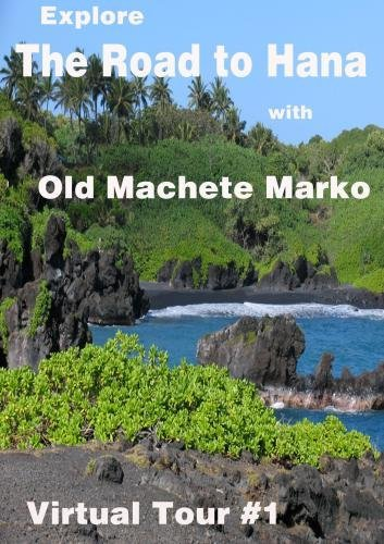 The Road to Hana with Old Machete Marko - Virtual Tour #1 by old machete marko