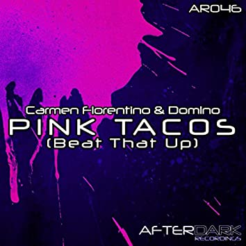 Pink Tacos (Beat That Up)