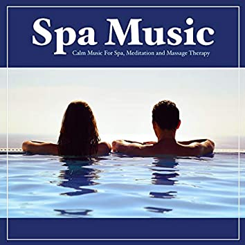 Spa Music: Calm Music For Spa, Meditation and Massage Therapy