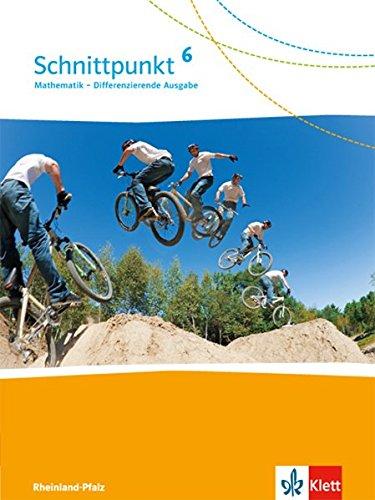 Schnittpunkt Mathematik 6. Differenzierende Ausgabe Rheinland-Pfalz und Saarland: Schülerbuch Klasse 6 (Schnittpunkt Mathematik. Differenzierende Ausgabe für Rheinland-Pfalz und Saarland ab 2016)