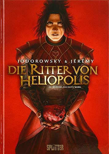 Die Ritter von Heliopolis. Band 3: Rubedo, das rote Werk
