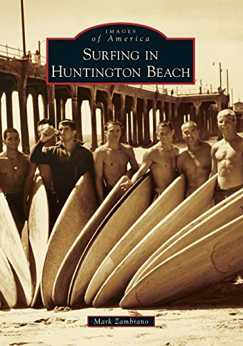 Surfing in Huntington Beach (Images of America)