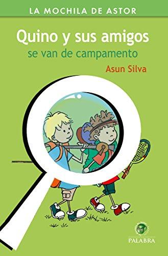 Quino y sus amigos se van de campamento (Mochila de Astor. Serie Verde nº 47)