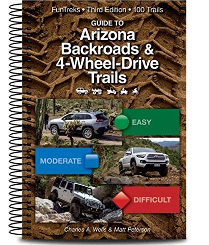 Guide to Arizona Backroads & 4-Wheel-Drive Trails 3rd Edition