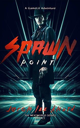 Spawn Point (The NextWorld Series Book 2) (English Edition)