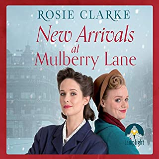 New Arrivals at Mulberry Lane     Mulberry Lane, Book 4              By:                                                                                                                                 Rosie Clarke                               Narrated by:                                                                                                                                 Laura Kirman                      Length: 8 hrs and 45 mins     16 ratings     Overall 4.6
