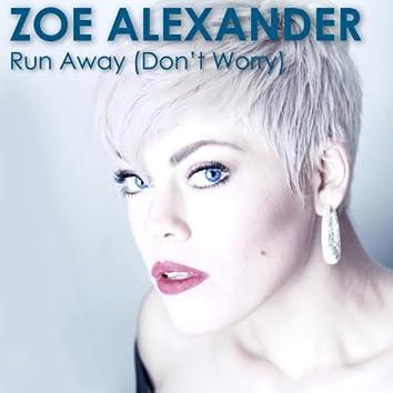 Run Away (Don't Worry)