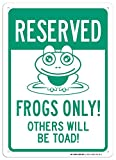 UT-TP Reserved Parking Frogs Only Others Will Be Toad Signo - - .040 Rust Free Aluminum - Made in USA - UV Protected and Weatherproof - A82-601AL