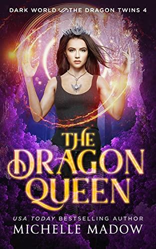 The Dragon Queen (Dark World: The Dragon Twins Book 4)
